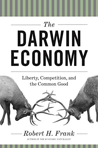 The Darwin Economy: Liberty, Competition, and the Common Good by [Robert H. Frank]