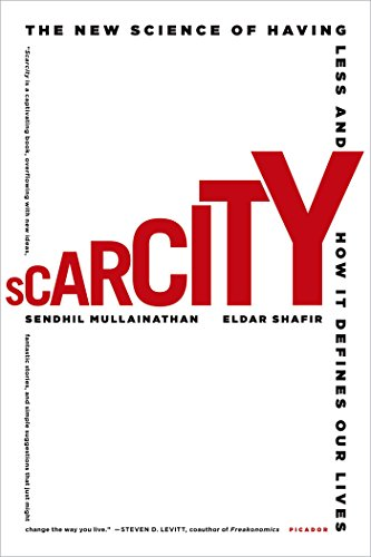 Scarcity: Why Having Too Little Means So Much by [Sendhil Mullainathan, Eldar Shafir]