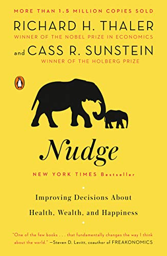 Nudge: Improving Decisions About Health, Wealth, and Happiness by [Richard H. Thaler, Cass R. Sunstein]
